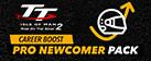 TT Isle of Man 2 Pro Newcomer Pack