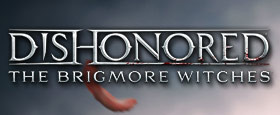 Dishonored: The Brigmore Witches DLC