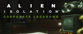 Alien: Isolation - Corporate Lockdown DLC