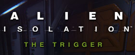 Alien: Isolation - The Trigger DLC