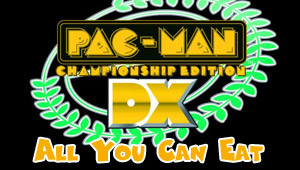 PAC-MAN Championship Edition DX All You Can Eat Edition