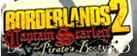 Borderlands 2: Captain Scarlett DLC