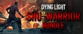 Dying Light - Shu Warrior Bundle