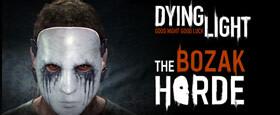 Dying Light - The Bozak Horde DLC