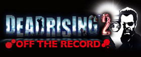 Dead Rising 2 - Off the Record