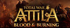Total War: ATTILA - Blood & Burning Pack