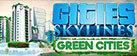 Cities: Skylines - Green Cities