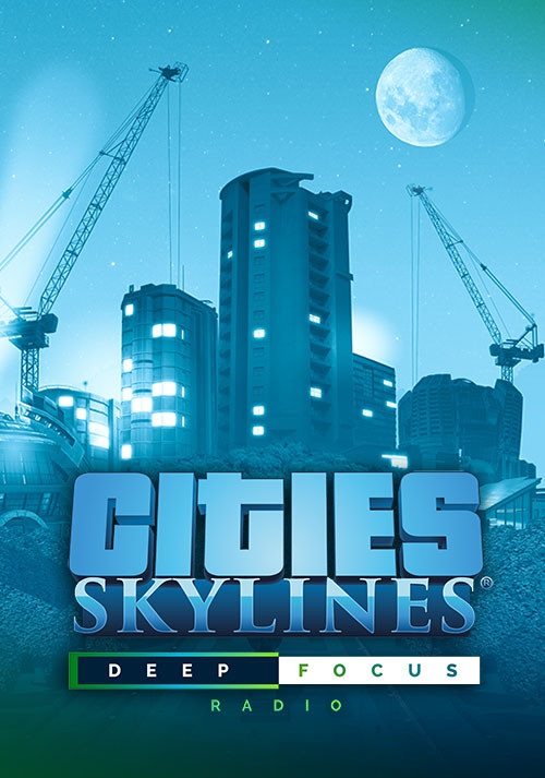 Cities: Skylines - Deep Focus Radio - Cover