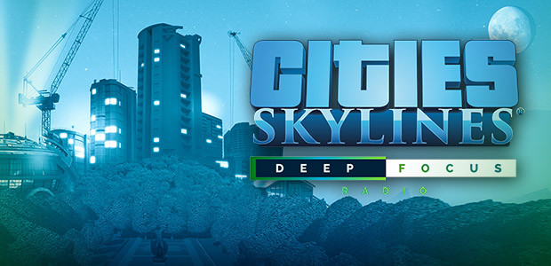 Cities: Skylines - Deep Focus Radio - Cover / Packshot