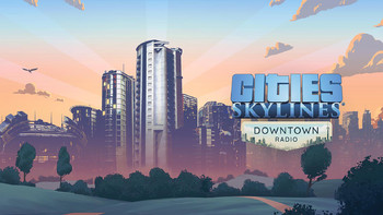 Screenshot1 - Cities: Skylines - Downtown Radio