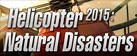 Helicopter 2015: Natural Disasters