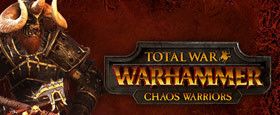 Total War: WARHAMMER - Chaos Warriors Race Pack