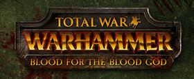 Total War: WARHAMMER - Blood for The Blood God