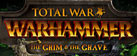 Total War: WARHAMMER - The Grim and the Grave
