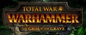 Total War: WARHAMMER - The Grim & the Grave