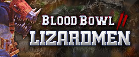 Blood Bowl 2 - Lizardmen DLC