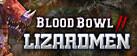 Blood Bowl 2 - Lizardmen DLC