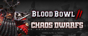 Blood Bowl 2 – Chaos Dwarfs DLC