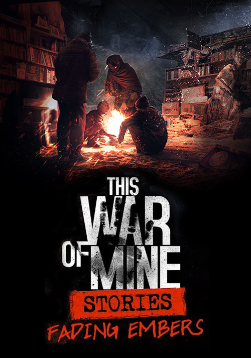 This War of Mine: Stories - Fading Embers (ep. 3) (GOG) - Cover / Packshot