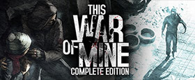 This War of Mine: Complete Edition (GOG)