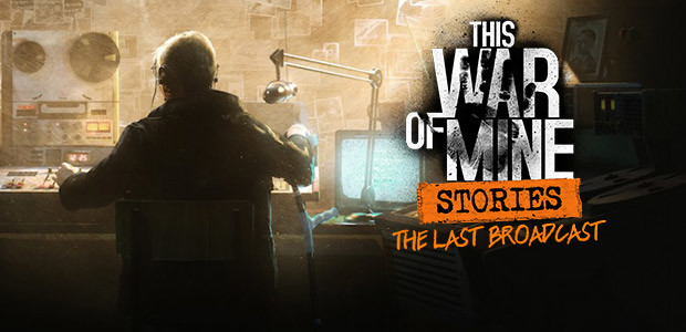 This War of Mine: Stories - The Last Broadcast (ep.2) - Cover / Packshot