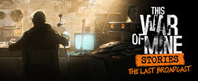 This War of Mine: Stories - The Last Broadcast (ep.2)