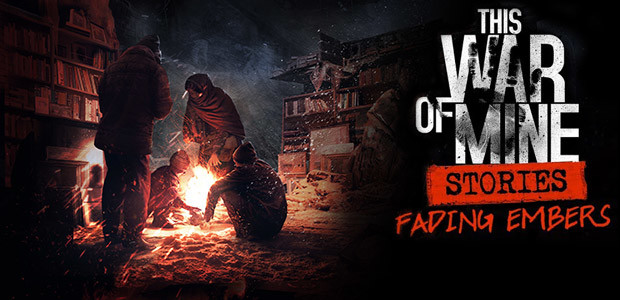 This War of Mine: Stories - Fading Embers (ep. 3) - Cover / Packshot