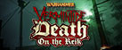 Warhammer: End Times - Vermintide Death on the Reik