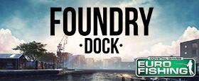 Euro Fishing: Foundry Dock