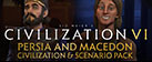 Sid Meier's Civilization VI - Persia and Macedon Civilization & Scenario Pack