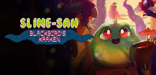Slime-san: Blackbird's Kraken