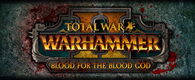 Total War: WARHAMMER II - Blood for the Blood God II