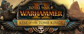 Total War: WARHAMMER II - Rise of the Tomb Kings