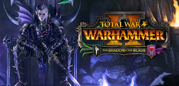Total War WARHAMMER II - The Shadow & The Blade