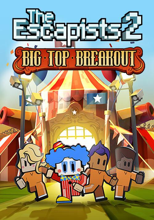 The Escapists 2 - Big Top Breakout - Cover