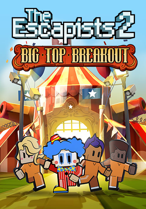 The Escapists 2 - Big Top Breakout - Cover