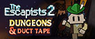 The Escapists 2 - Dungeons and Duct Tape