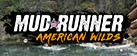 MudRunner – American Wilds Edition