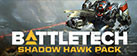 BATTLETECH Shadow Hawk Pack