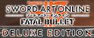 SWORD ART ONLINE: Fatal Bullet – Deluxe Edition