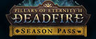 Pillars of Eternity II: Deadfire - Season Pass