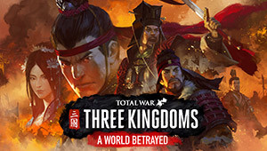 Total War: THREE KINGDOMS - A World Betrayed