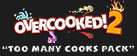 Overcooked! 2 - Too Many Cooks DLC
