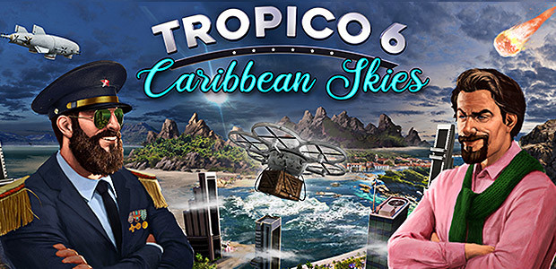 Tropico 6 - Caribbean Skies - Cover / Packshot