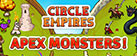 Circle Empires: Apex Monsters!