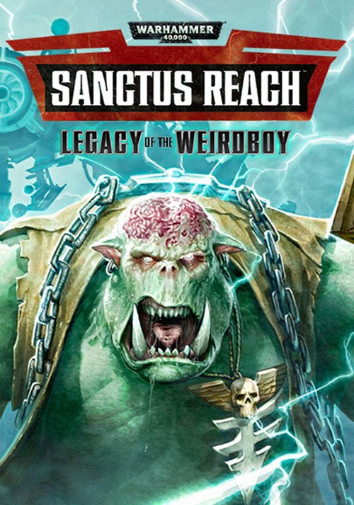 Warhammer 40,000: Sanctus Reach - Legacy of the Weirdboy - Cover / Packshot