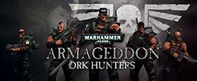 Warhammer 40,000: Armageddon - Ork Hunters