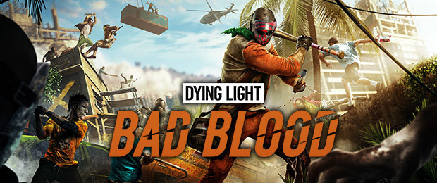 Dying Light: Bad Blood a débuté son Accès Anticipé !