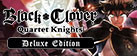 BLACK CLOVER: QUARTET KNIGHTS Deluxe Edition