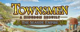 Townsmen - A Kingdom Rebuilt: The Seaside Empire